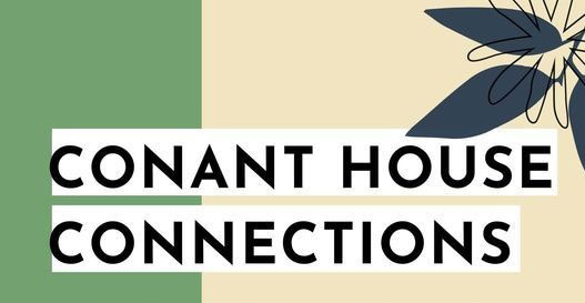 Conant House Connections